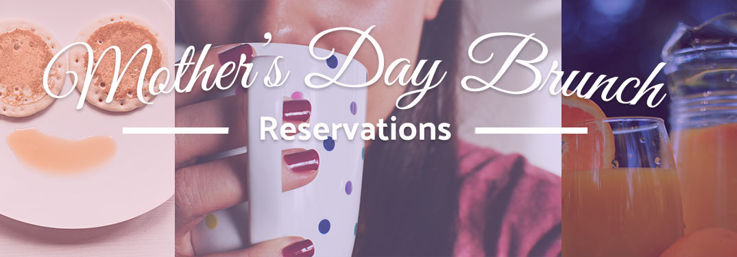 Mother's Day Brunches near Glendale CA for 2017