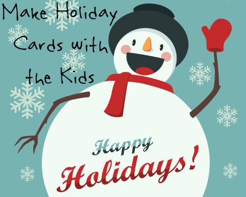 make holiday cards with the kids