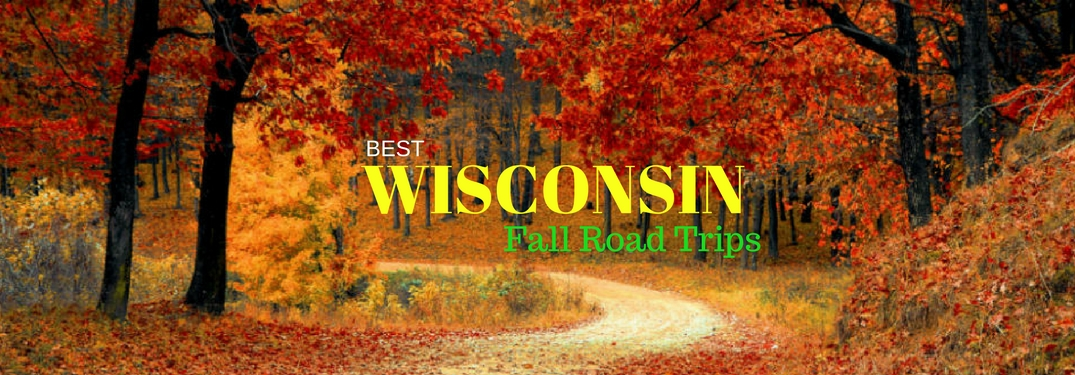 Where are the Best Road Trip Destinations in Wisconsin