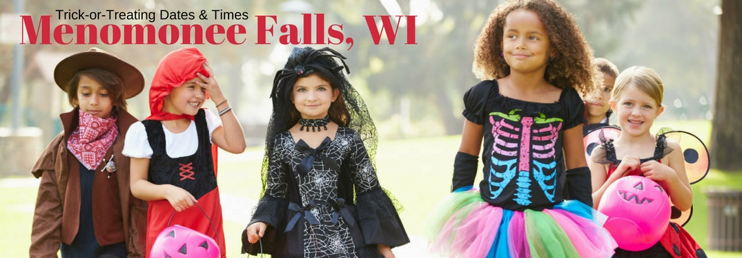 What are 2017 Trick-or Treat Dates and Times for the Menomonee Falls WI area, test on a picture of young girls trick pr treating