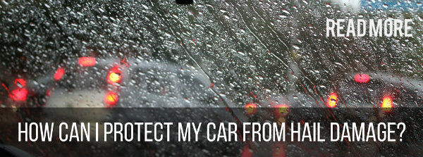 How can I protect my car from hail damage?