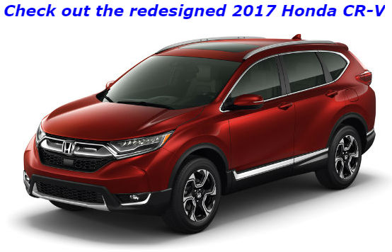 check out the redesigned 2017 Honda CR-V