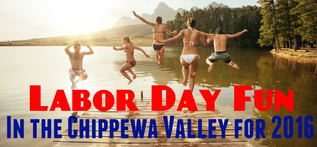 Things to do this Labor Day weekend in the Chippewa Valley