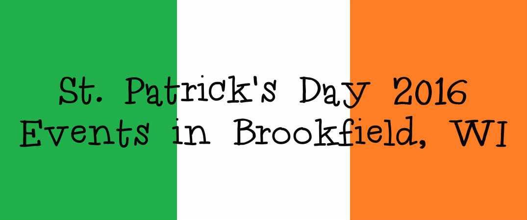 St Patrick S Day 2016 Events In Brookfield Wisconsin