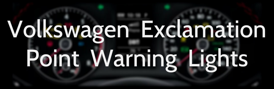 blog what volkswagen exclamation point warning light