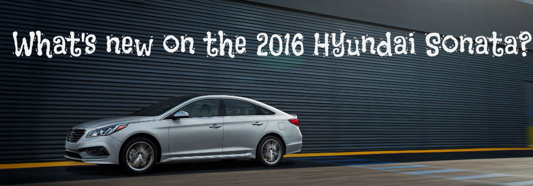 What's new on the 2016 Hyundai Sonata?