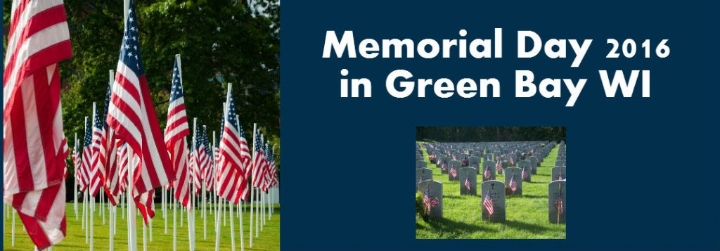 Memorial Day 2016 Events In Green Bay Wi Broadway Automotive