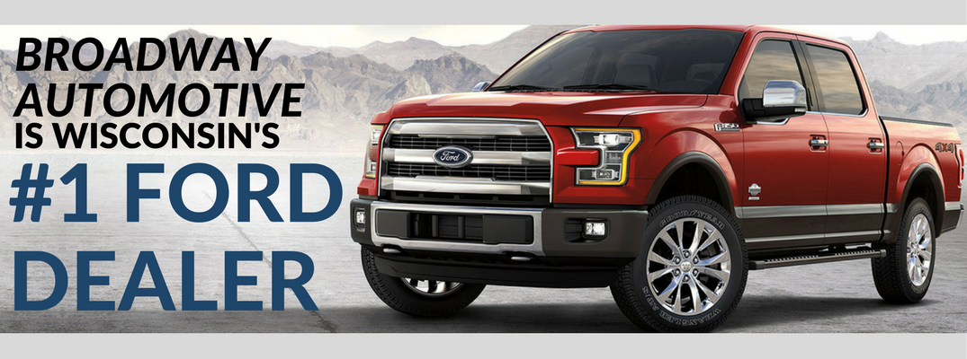 Broadway Automotive is #1 in Wisconsin for Ford vehicles!