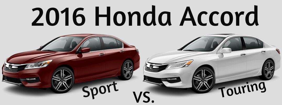 2016 honda accord sport vs touring. Black Bedroom Furniture Sets. Home Design Ideas