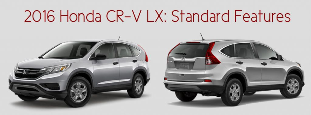 2016 honda cr v lx standard features. Black Bedroom Furniture Sets. Home Design Ideas