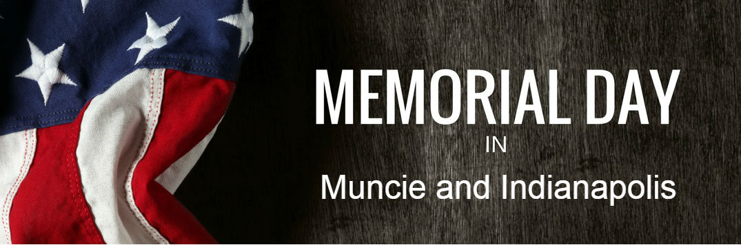Muncie Indianapolis IN Memorial Day 2017 veteran's groups VFW American Legion Indiana War Memorial