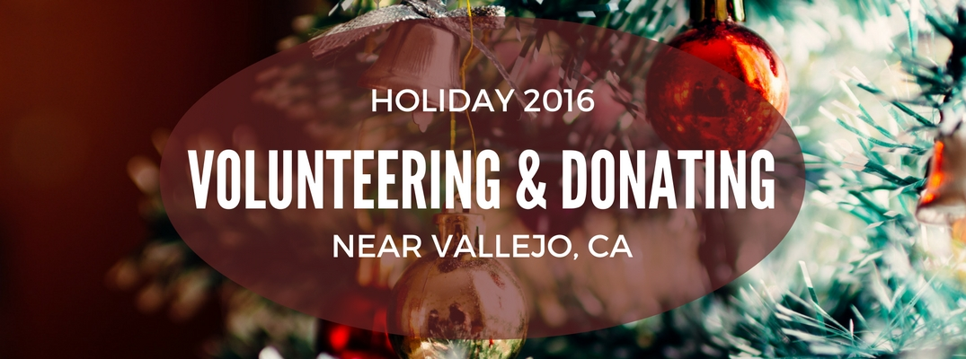 holiday 2016 volunteer and donation opportunities near Vallejo CA