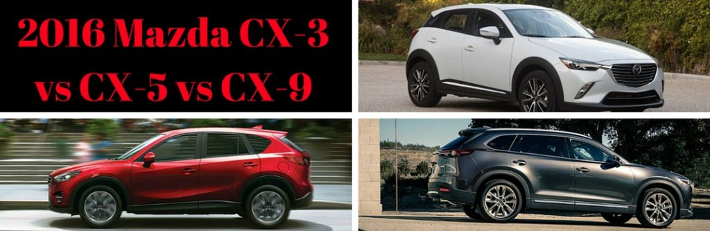 2016 mazda cx 3 vs cx 5 vs cx 9. Black Bedroom Furniture Sets. Home Design Ideas
