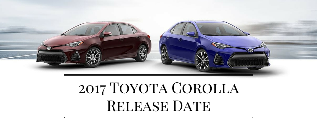new 2017 toyota corolla release date. Black Bedroom Furniture Sets. Home Design Ideas