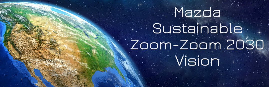 """What is Mazda's """"Sustainable Zoom-Zoom 2030"""" vision?"""