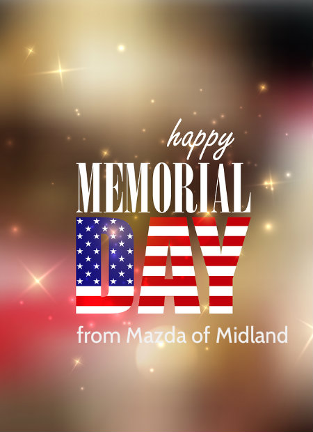 happy memmoial day 2016 from mazda of midland tx