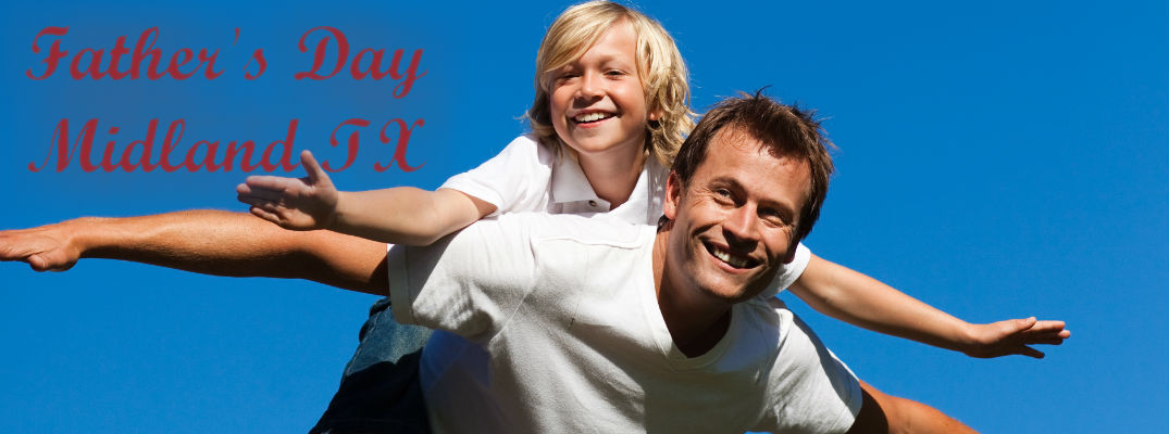 2016 Father's Day Events and Activities Midland TX
