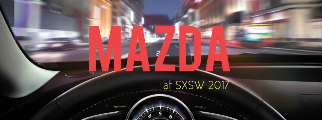 What Is Mazda Doing at SXSW 2017?
