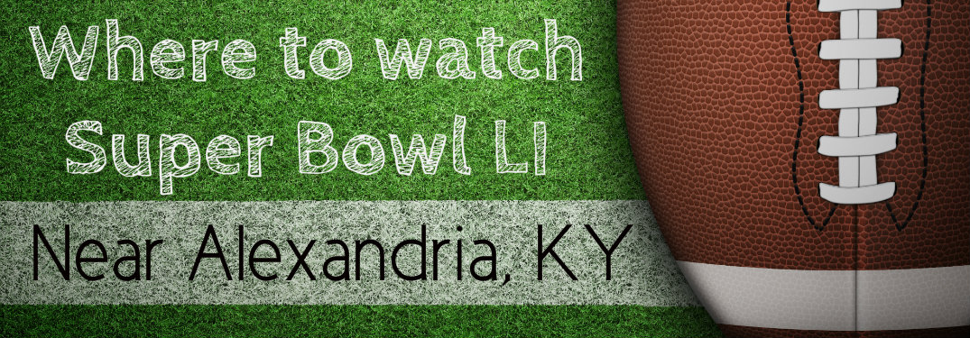Where to watch the Super Bowl near Alexandria, KY