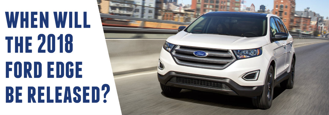 2018 Ford Edge release date