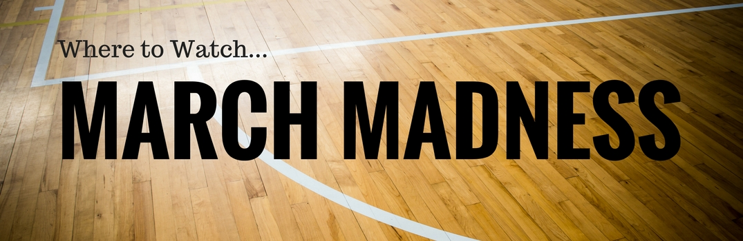 Where to Watch 2017 March Madness in Yuma, AZ