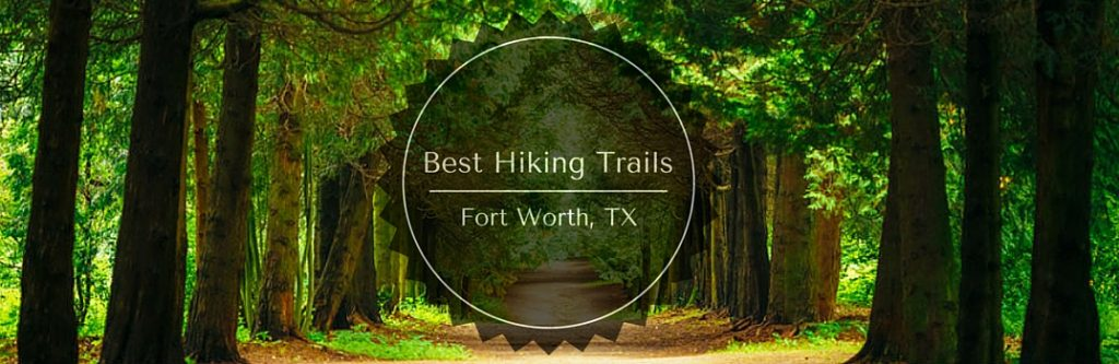 What Are The Best Hiking Trails Near Fort Worth Tx