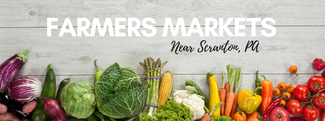 2017 Farmers Markets near Scranton PA