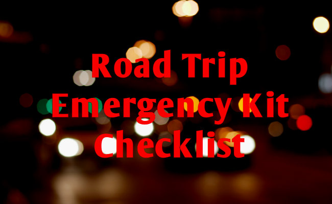 What to Pack In a Road Trip Emergency Kit
