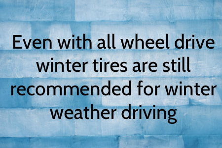Advantages of All Wheel Drive in the Snow need for winter tires