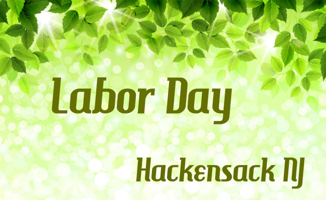 Things to Do for Labor Day Weekend 2015 Hackensack NJ  lodi nj clifton nj passaic nj paterson nj outside manhattan