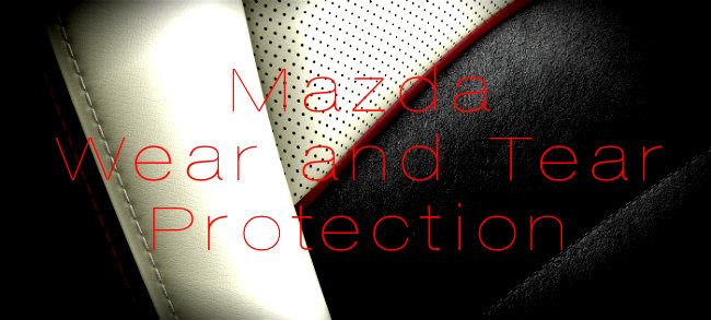 What is Covered Under Mazda Wear and Tear Protection Benefits of Mazda Wear and Tear Protection