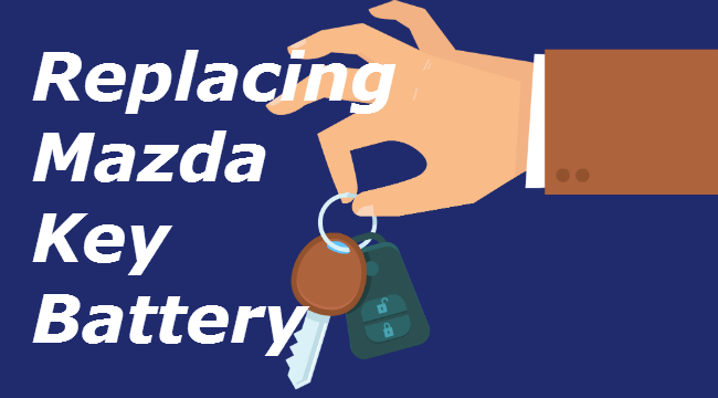 How to Replace Mazda Key Fob Battery