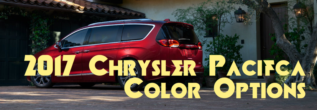 What Colors Are Available On The 2017 Chrysler Pacifica