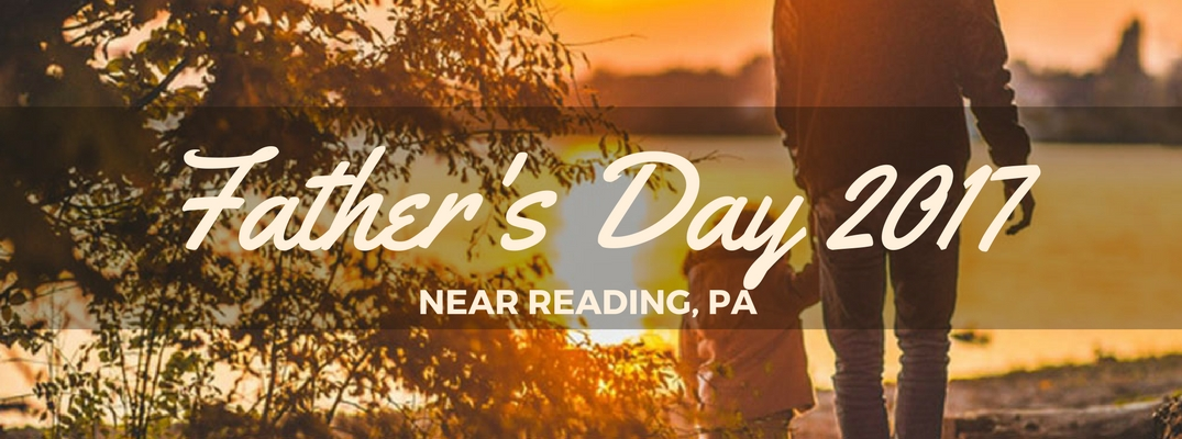 Father's Day 2017 weekend events Reading PA