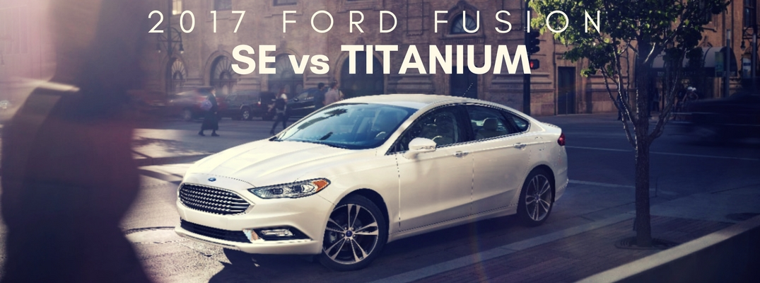 2017 ford fusion se vs titanium comparison. Black Bedroom Furniture Sets. Home Design Ideas
