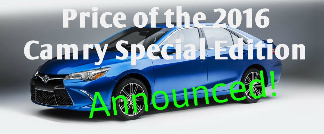 price for the 2016 Camry Special Edition