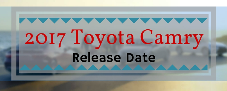 2017 toyota camry pricing and release date. Black Bedroom Furniture Sets. Home Design Ideas