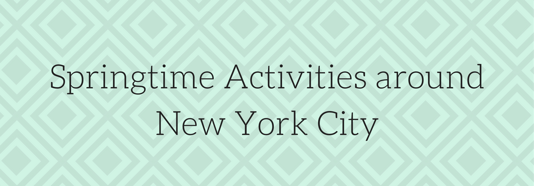 Springtime activities around New York City
