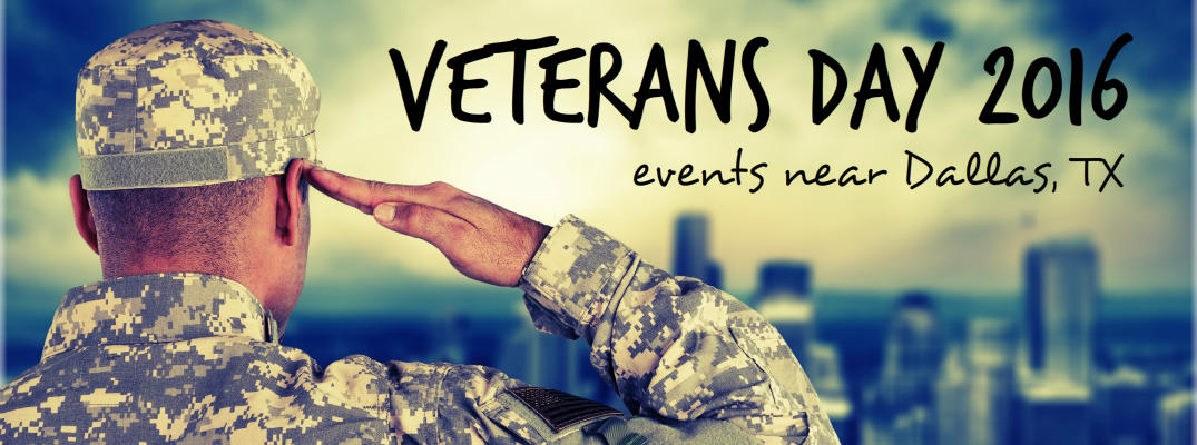 Veterans Day 2016 Parade And Events Near Dallas Tx