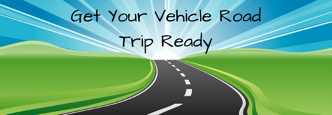 get your vehicle ready for a road trip