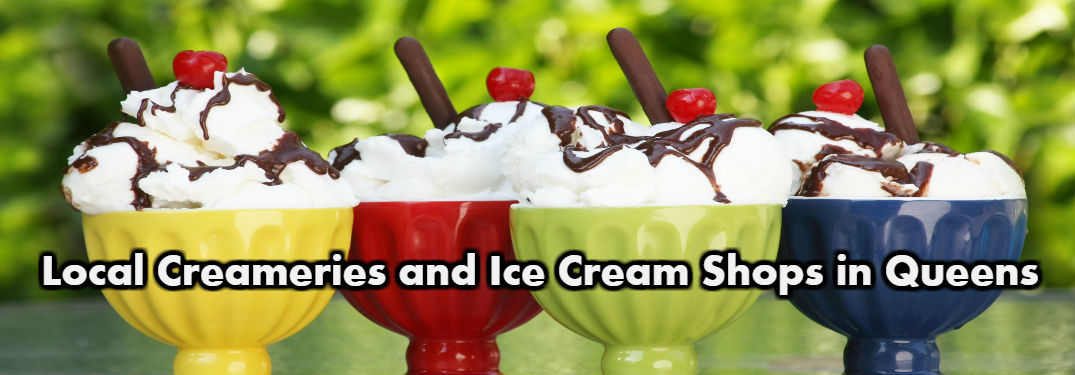 Local Creameries and Ice Cream Shops in Queens