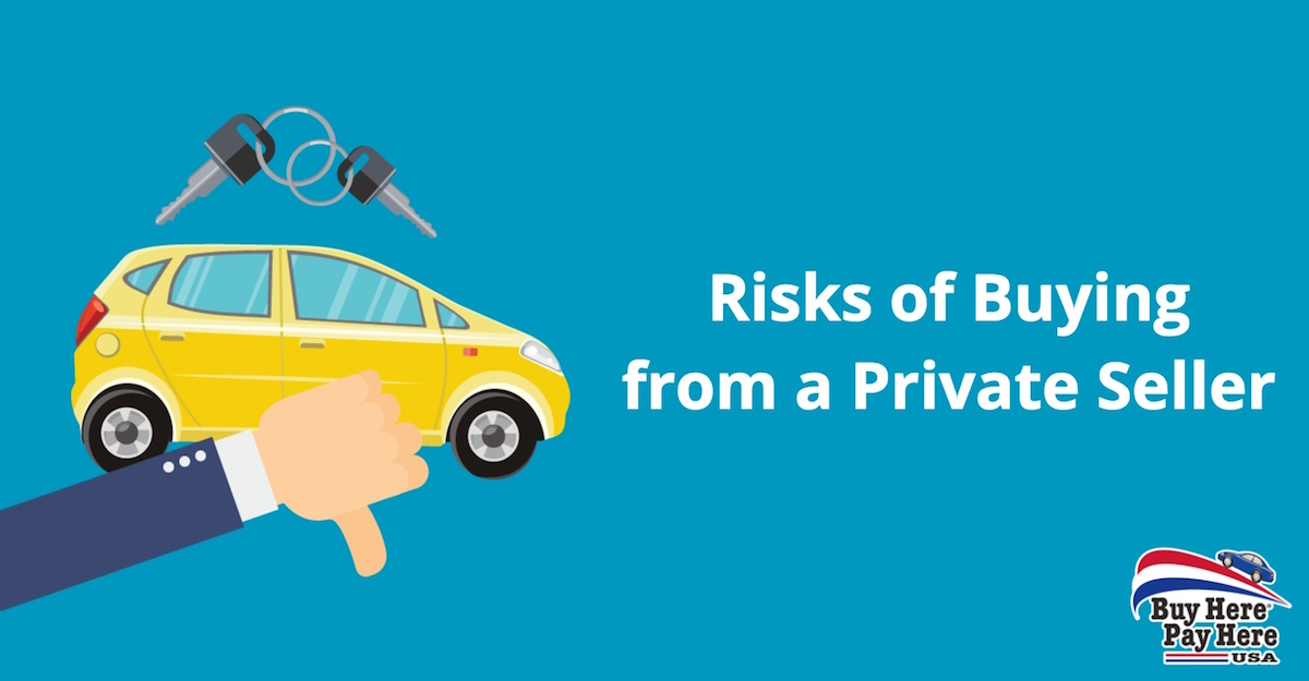 Risks of Buying a Used Car from a Private Seller | Buy Here Pay Here USA