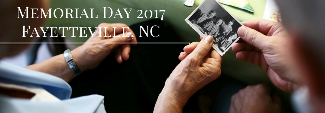 Memorial Day 2017 Ceremonies Near Fayetteville NC