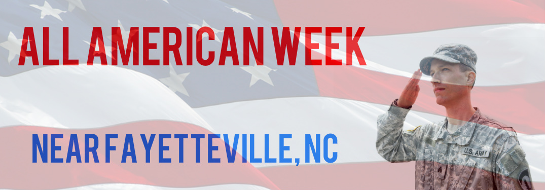 All American Week 2017 Near Fayetteville NC