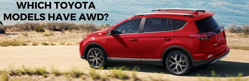 Toyota Finance Deals >> Which Toyota Vehicles Have All-Wheel Drive?