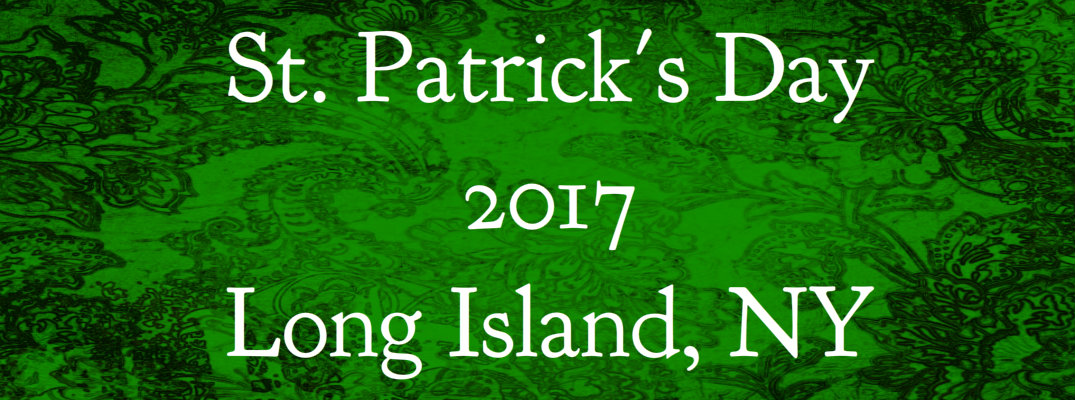 St. Patrick's Day Events 2017 Near Huntington Station, NY