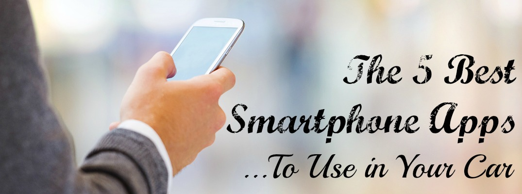 Best Smartphone Apps to Use in Car