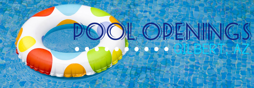 Pool openings gilbert az