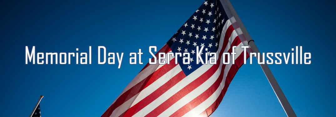 What Kinds of Specials Does Serra Kia of Trussville have for Memorial Day 2017?