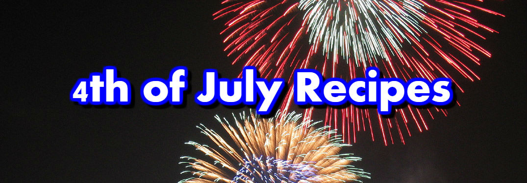 Patriotic Recipes for your 2017 4th of July Parties and Celebrations